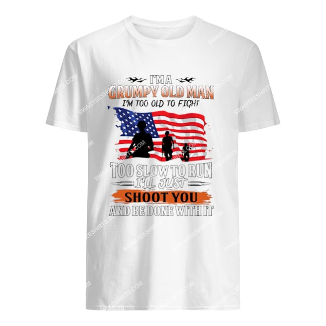 i'm a grumpy old man too old to fight too slow to run for memorial day tshirt 1