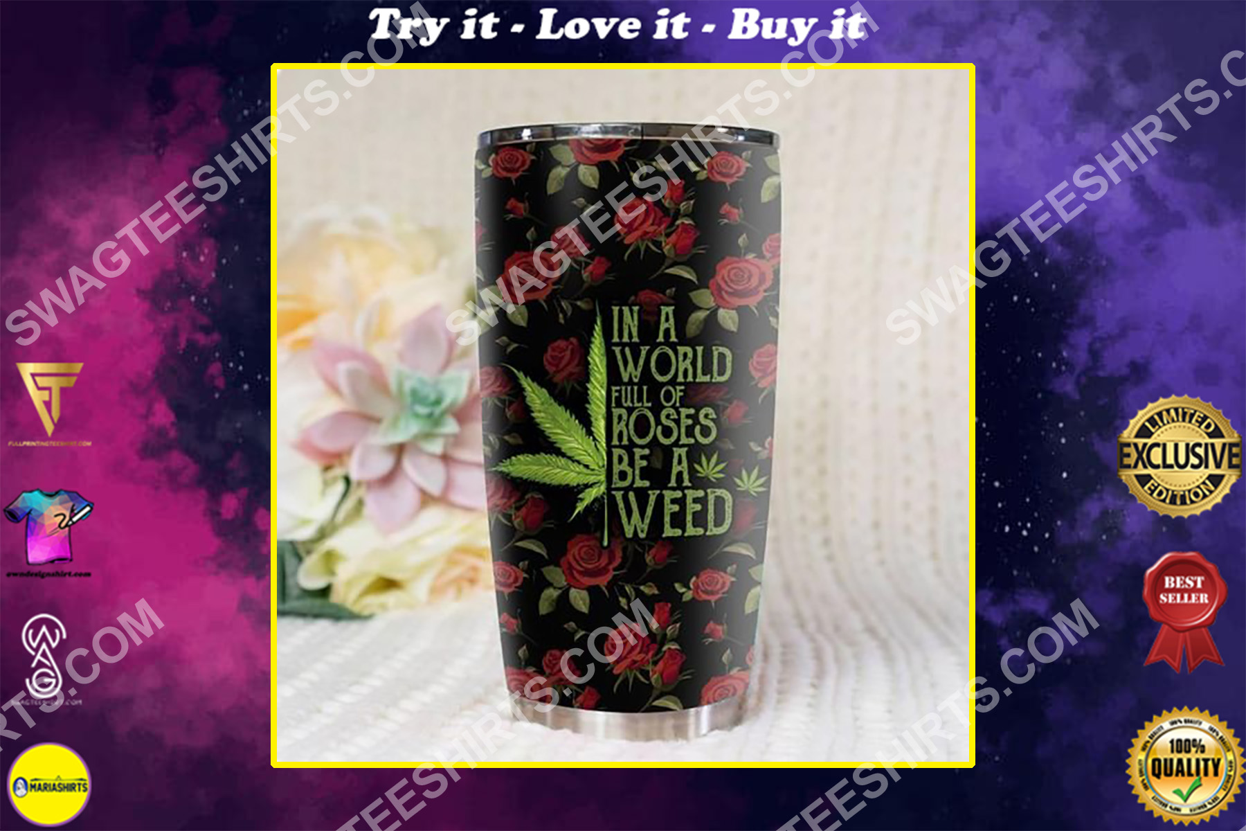 in a world full of rose be a weed all over printed stainless steel tumbler