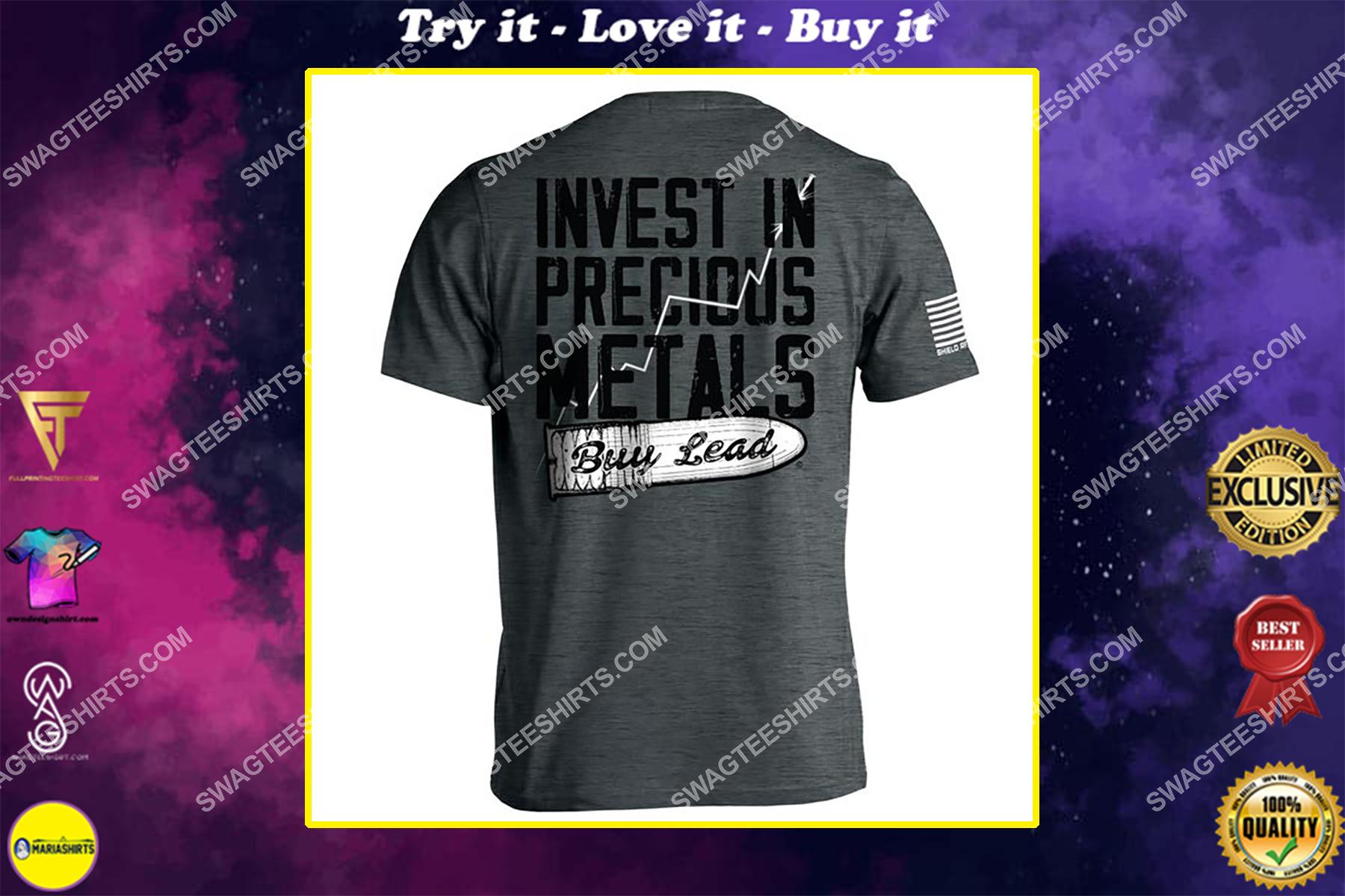 invest in precious metals buy lead gun control political shirt