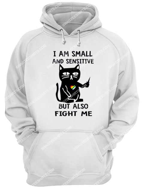 lgbt i am small and sensitive but also fight me for cat lover hoodie 1