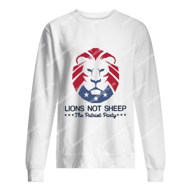 lions not sheep the patriot party politics sweatshirt 1