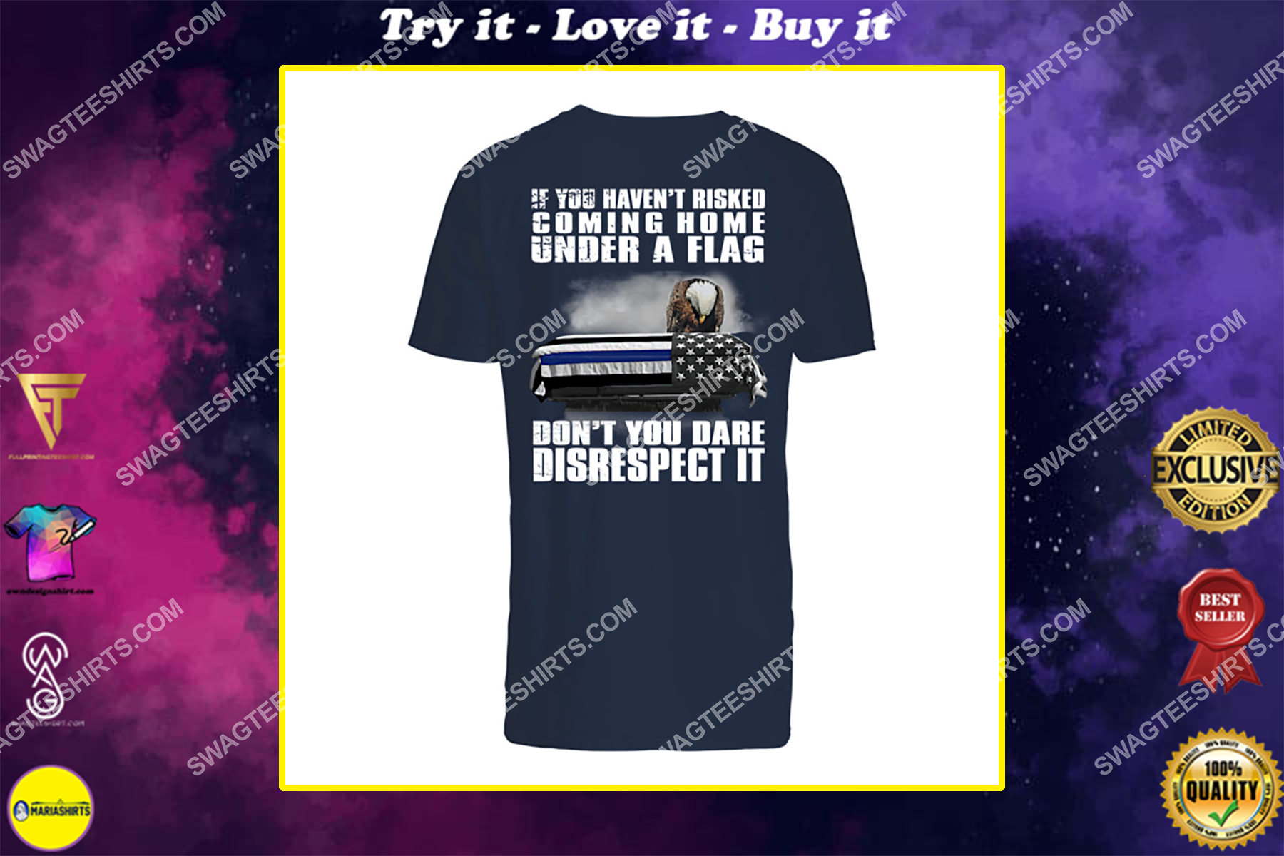 memorial day if you haven't risked coming home under a flag don't you dare disrespect it shirt