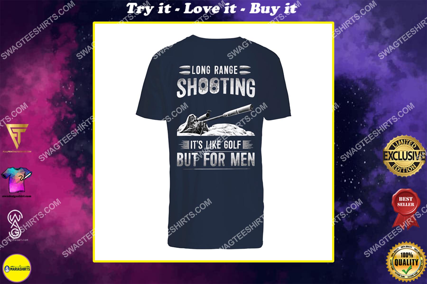 memorial day long range shooting it's like golf but for men shirt