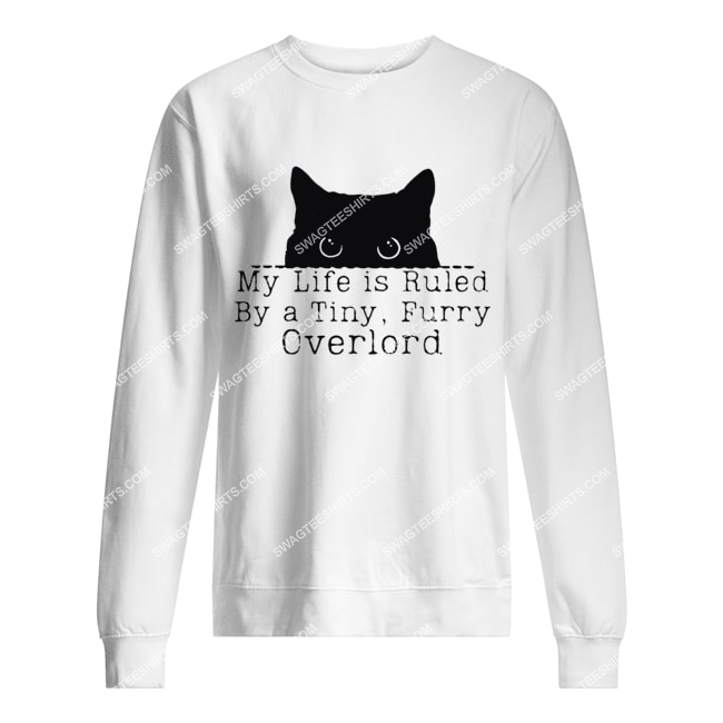 my life is ruled by a tiny furry overlord for cat lover sweatshirt 1