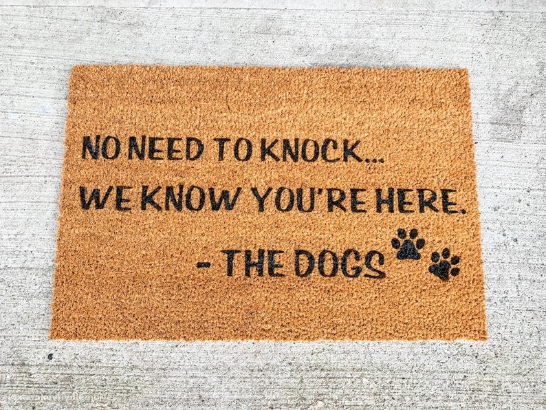 no need to knock we know you're here the dogs welcome doormat 2