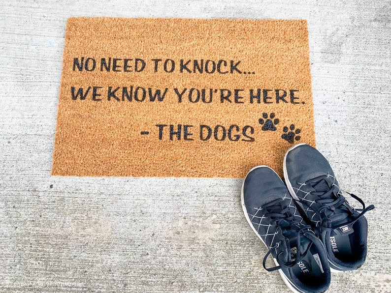 no need to knock we know you're here the dogs welcome doormat 4