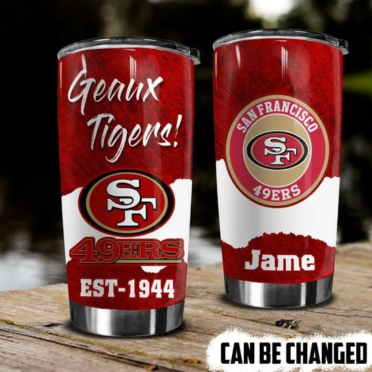 personalized name geaux tigers san francisco 49ers tumbler 1