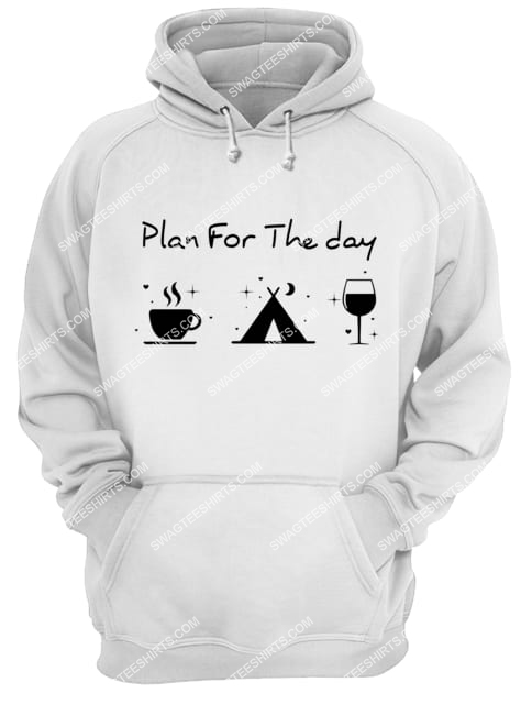 plan for the day coffee camping and wine for camper hoodie 1