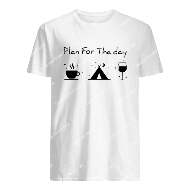 plan for the day coffee camping and wine for camper tshirt 1