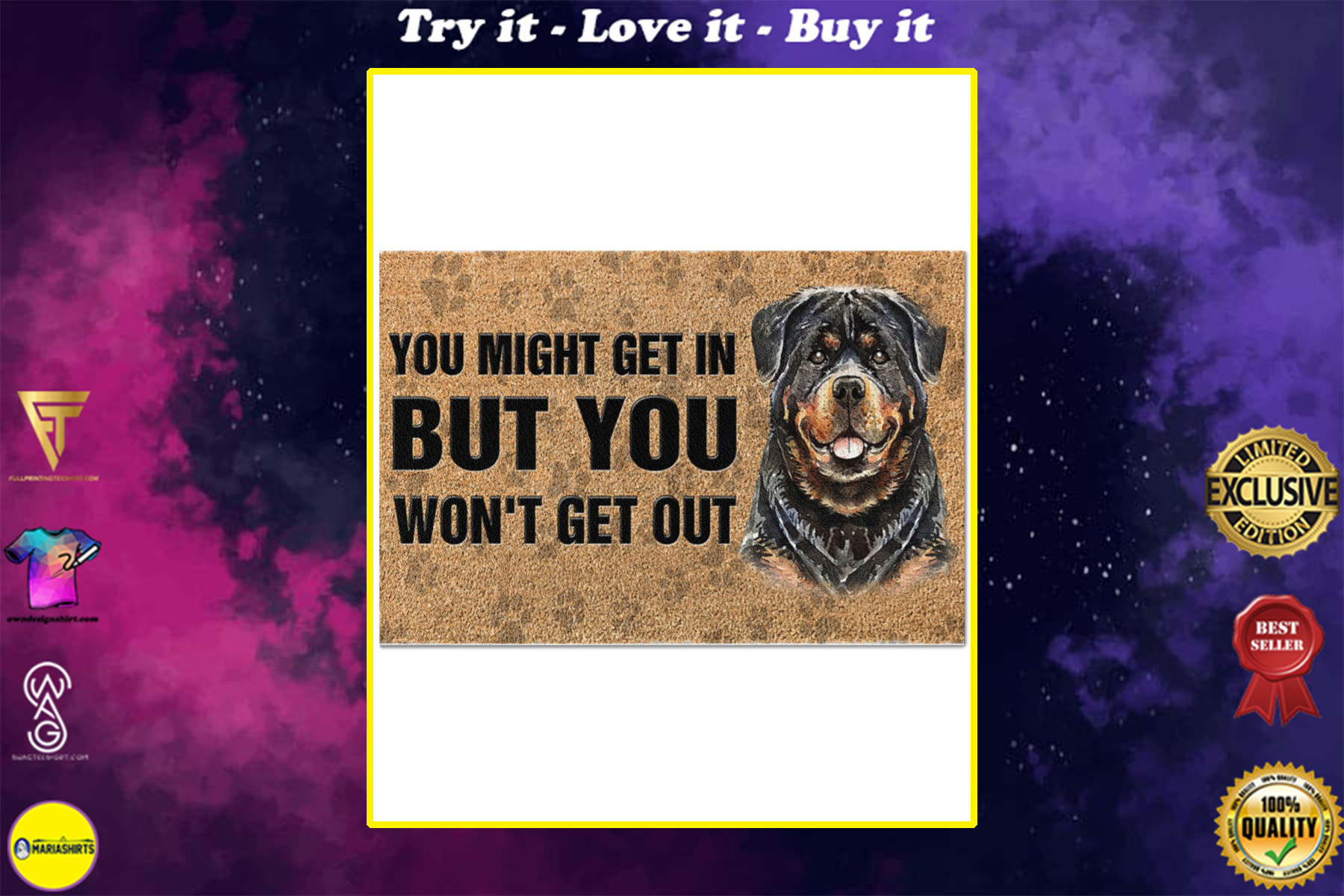 rottweiler you might get in but you wont get out full printing doormat