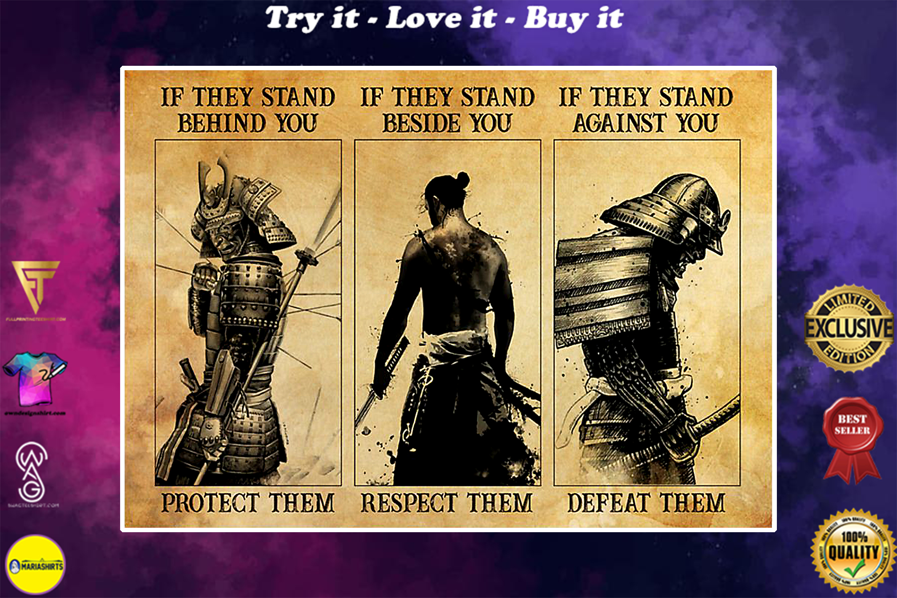 samurai if they stand behind you protect them if they stand beside you respect them poster