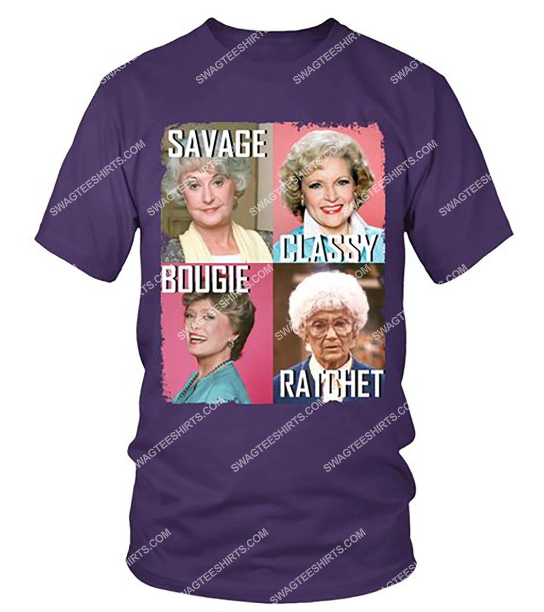savage classy bougie ratchet the golden girls movie shirt 2(1)