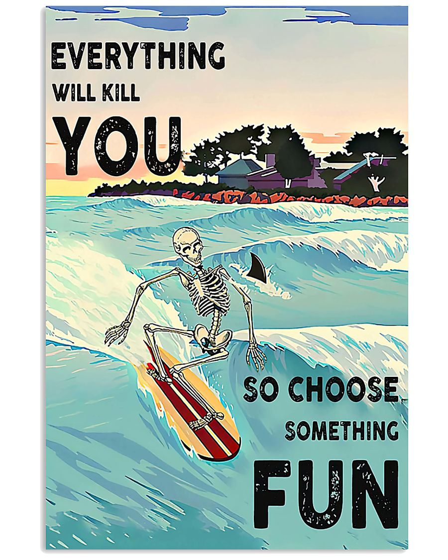 skull everything will kill you so choose something fun surfing vintage poster 1