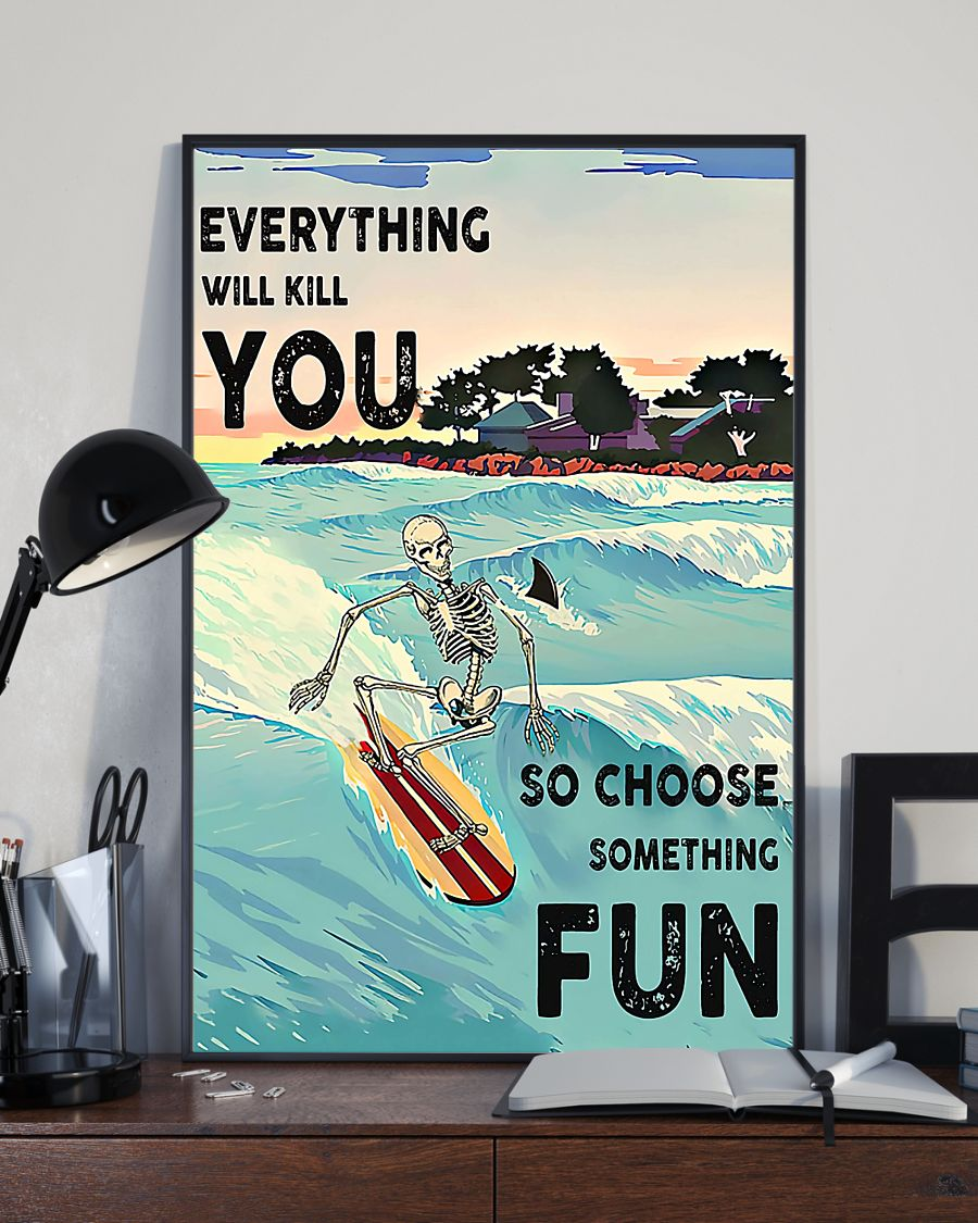 skull everything will kill you so choose something fun surfing vintage poster 2