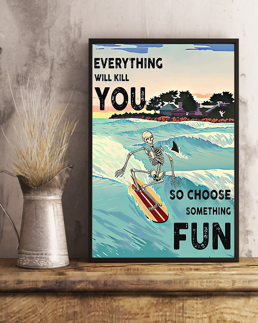 skull everything will kill you so choose something fun surfing vintage poster 3