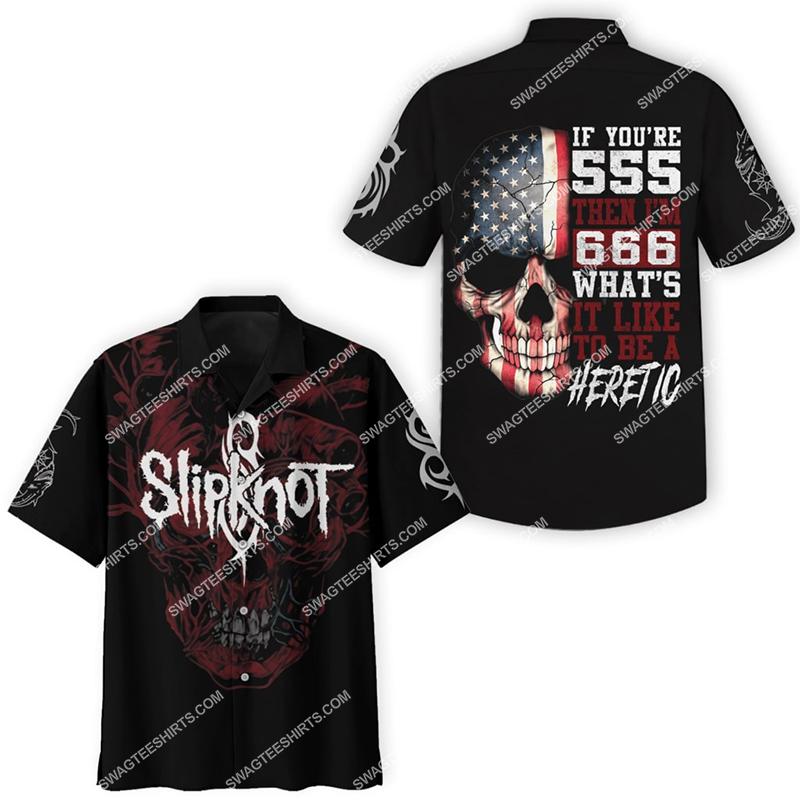 slipknot if you're 555 then i'm 666 rock band hawaiian shirt 2(1) - Copy