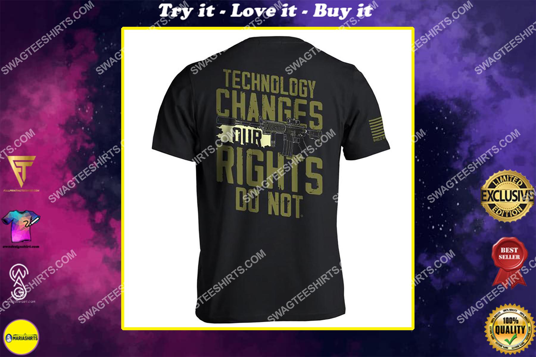 technology changes rights do not gun control political shirt