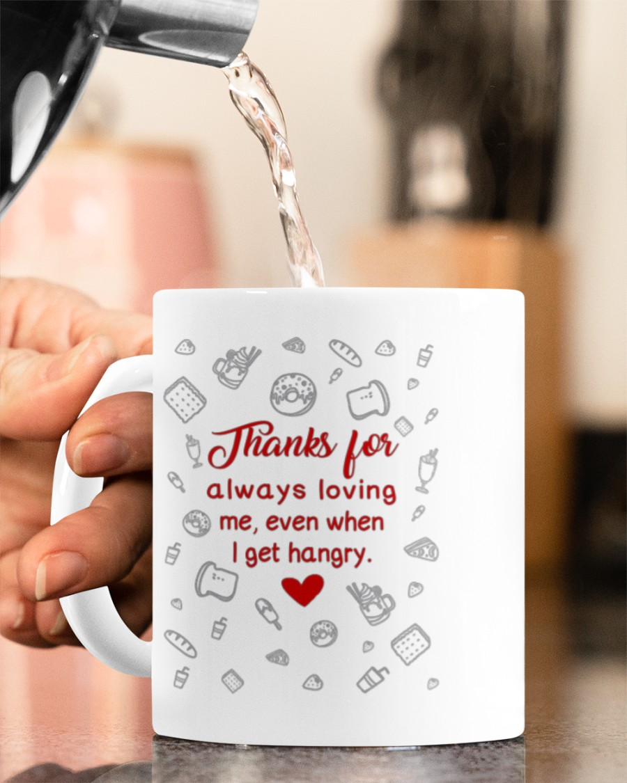 thanks for always loving me even when i get hangry happy valentine's day mug 5