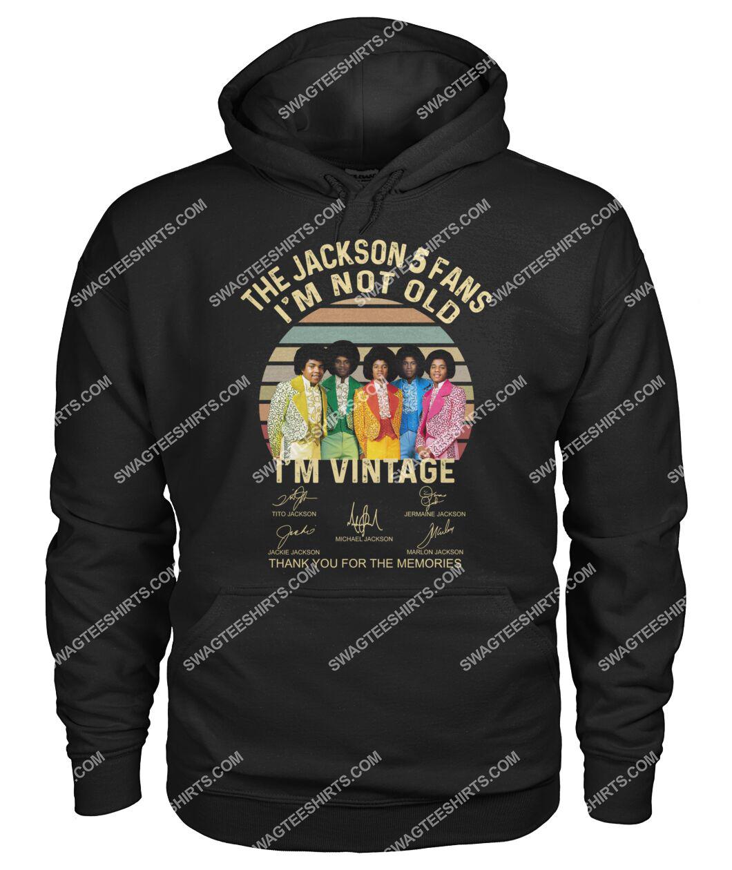 the jackson 5 fans i'm not old i'm vintage hoodie 1