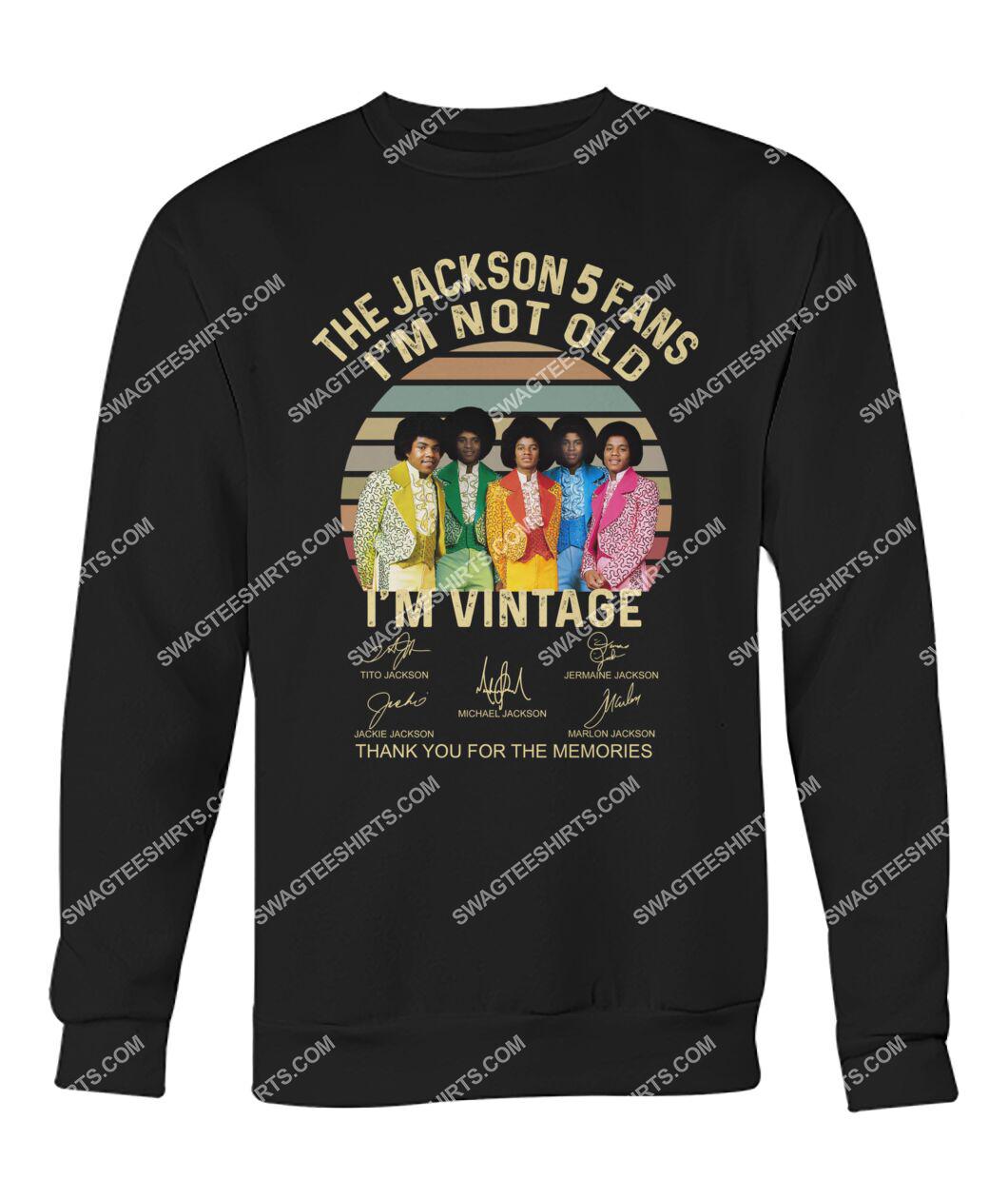 the jackson 5 fans i'm not old i'm vintage sweatshirt 1