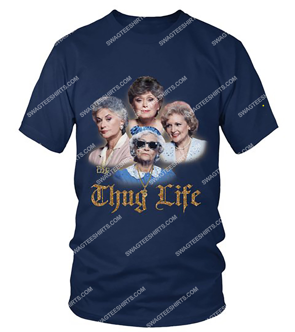 thug life the golden girls movie shirt 2(1)