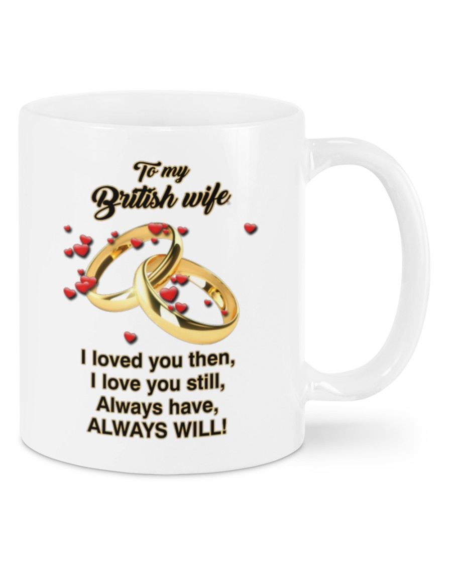 to my british wife i loved you then i love you still mug 5