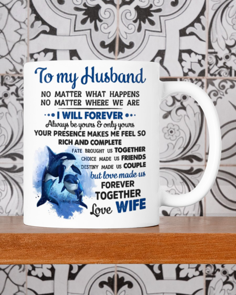 to my husband i will forever always be yours and all yours mug 3