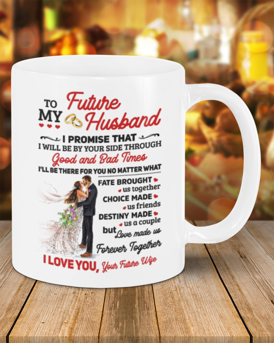 to my husband i'll be there for yoy no matter what i love you mug 2
