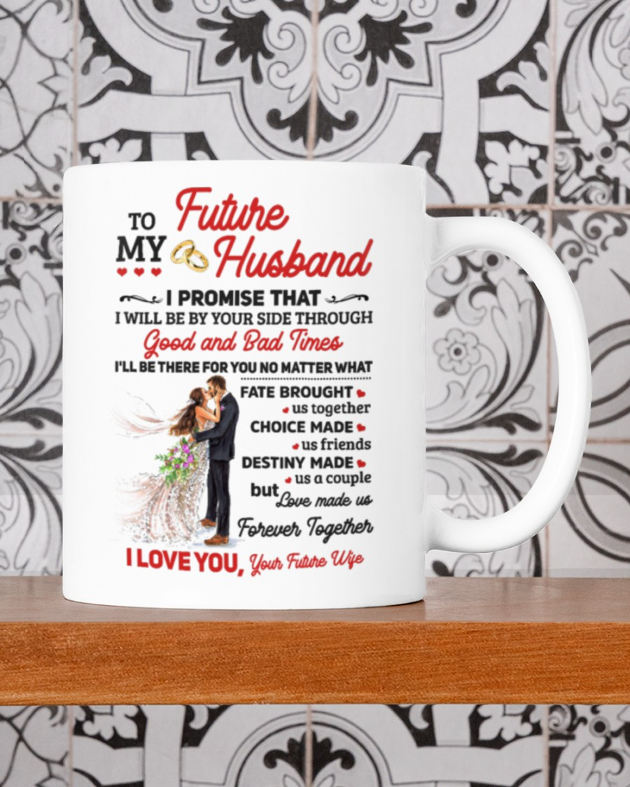 to my husband i'll be there for yoy no matter what i love you mug 3
