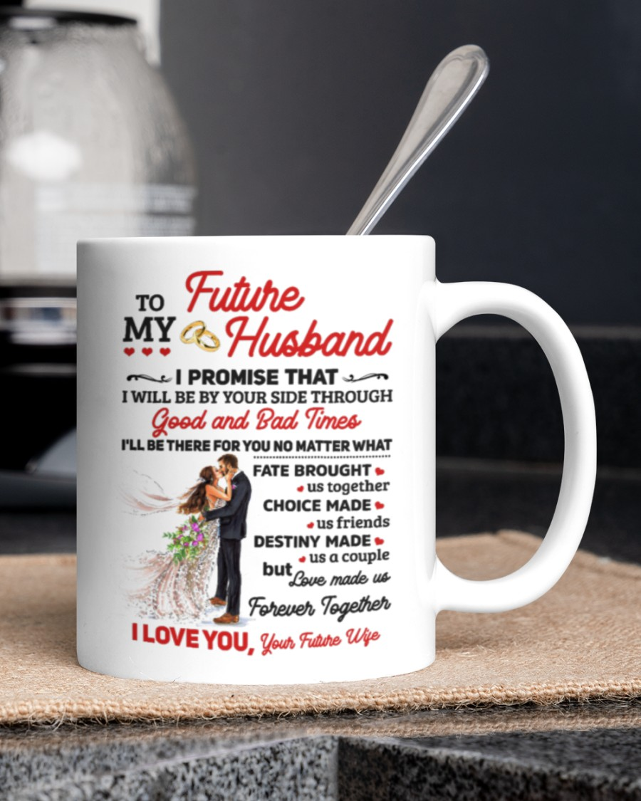 to my husband i'll be there for yoy no matter what i love you mug 4