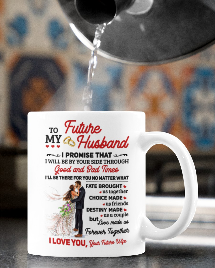 to my husband i'll be there for yoy no matter what i love you mug 5