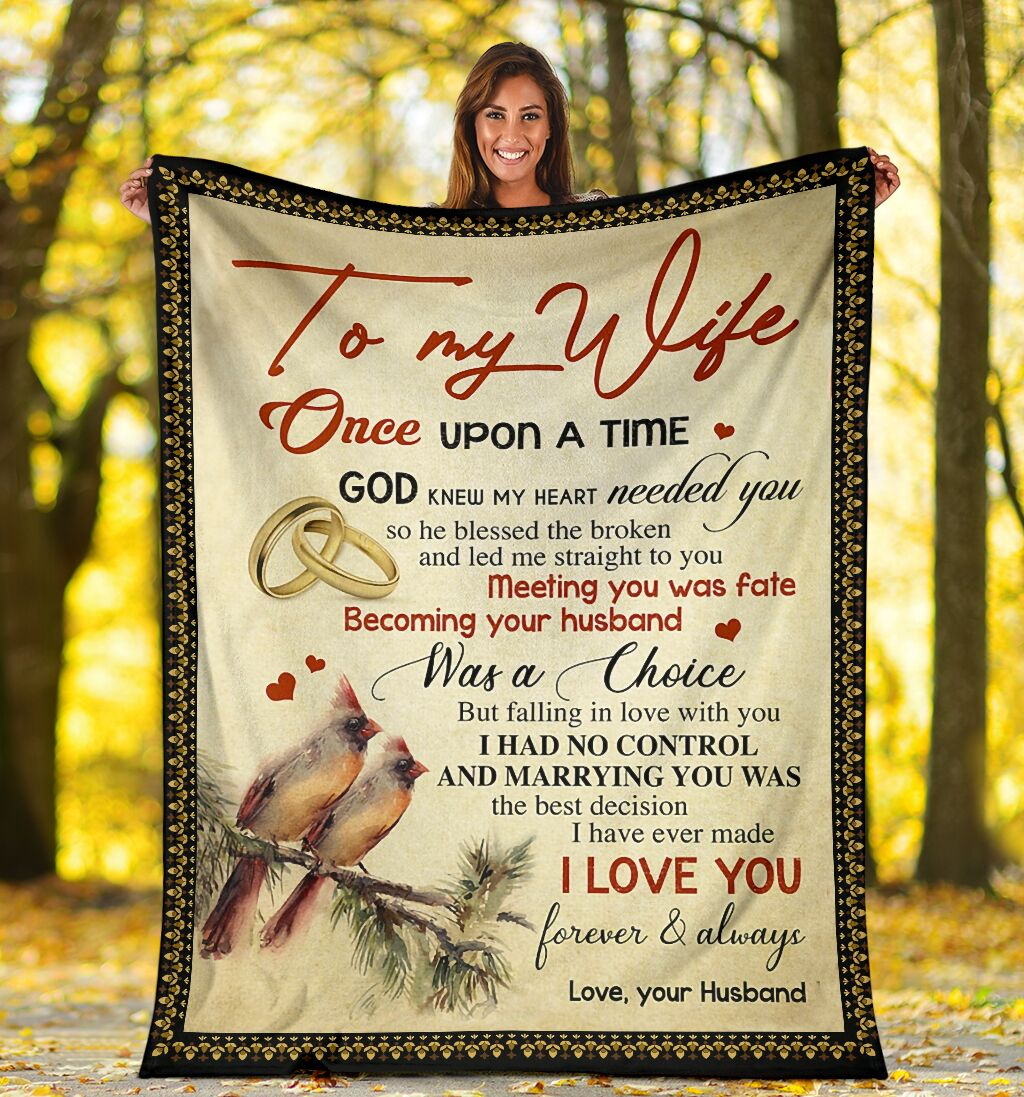 to my wife once upon a time God knew my heart needed you full printing blanket 4