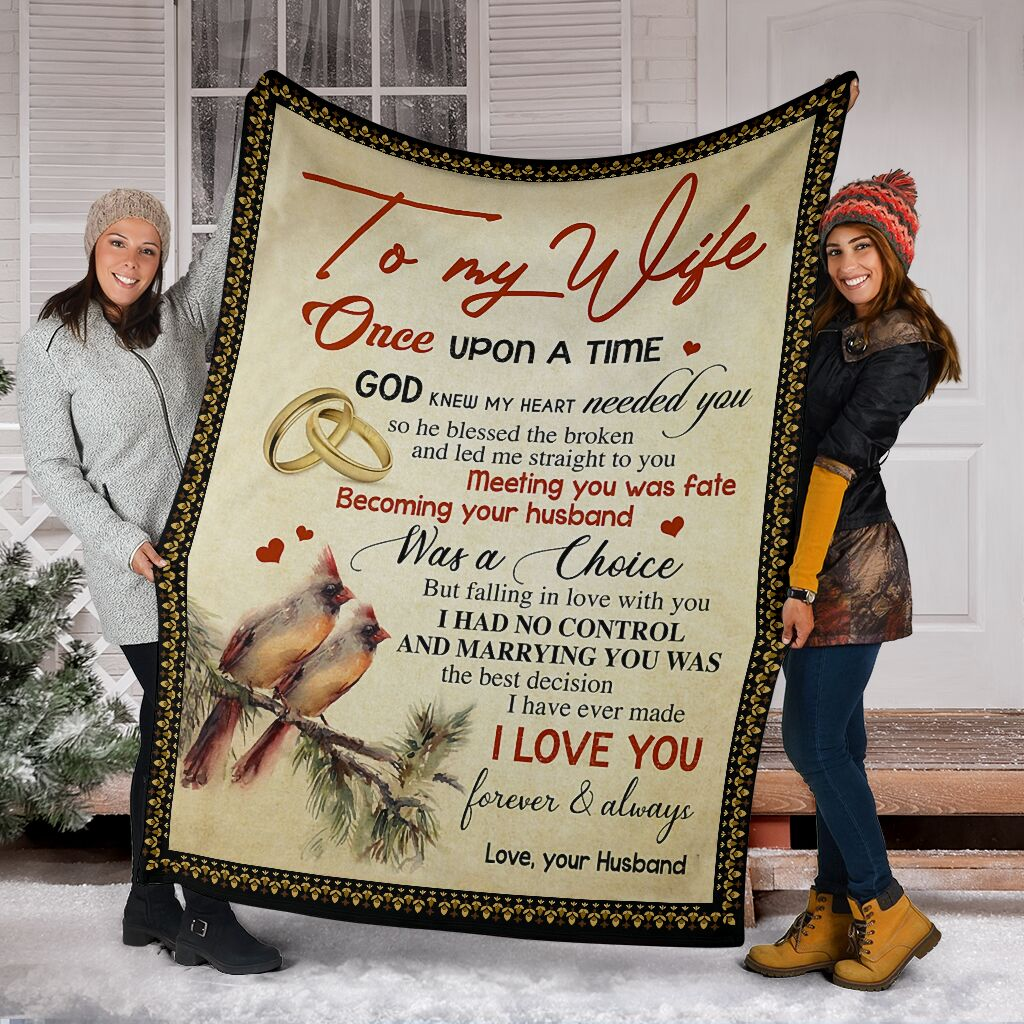 to my wife once upon a time God knew my heart needed you full printing blanket 5