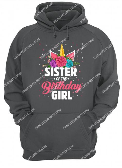 unicorns sister of the birthday girl for birthday gift hoodie 1
