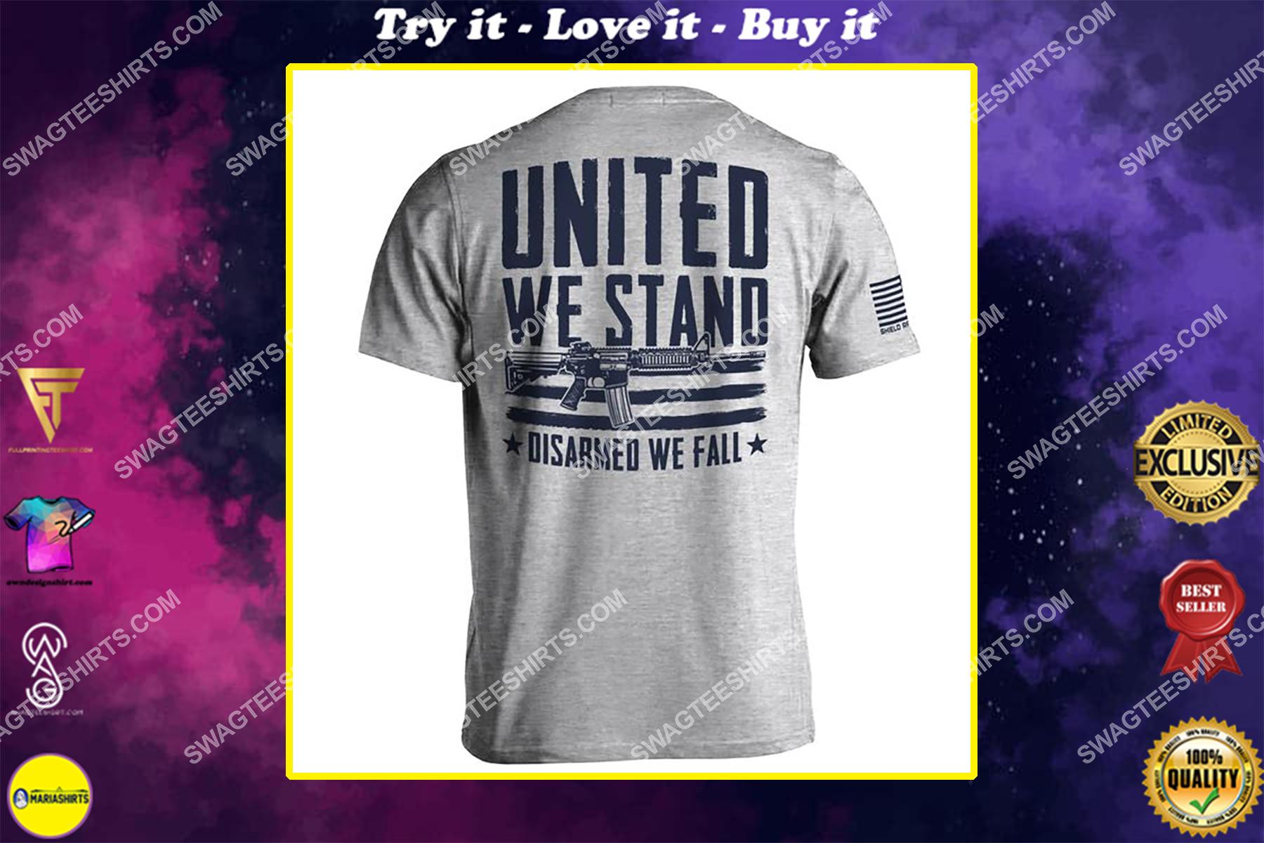 united we stand disarmed we fall gun political shirt