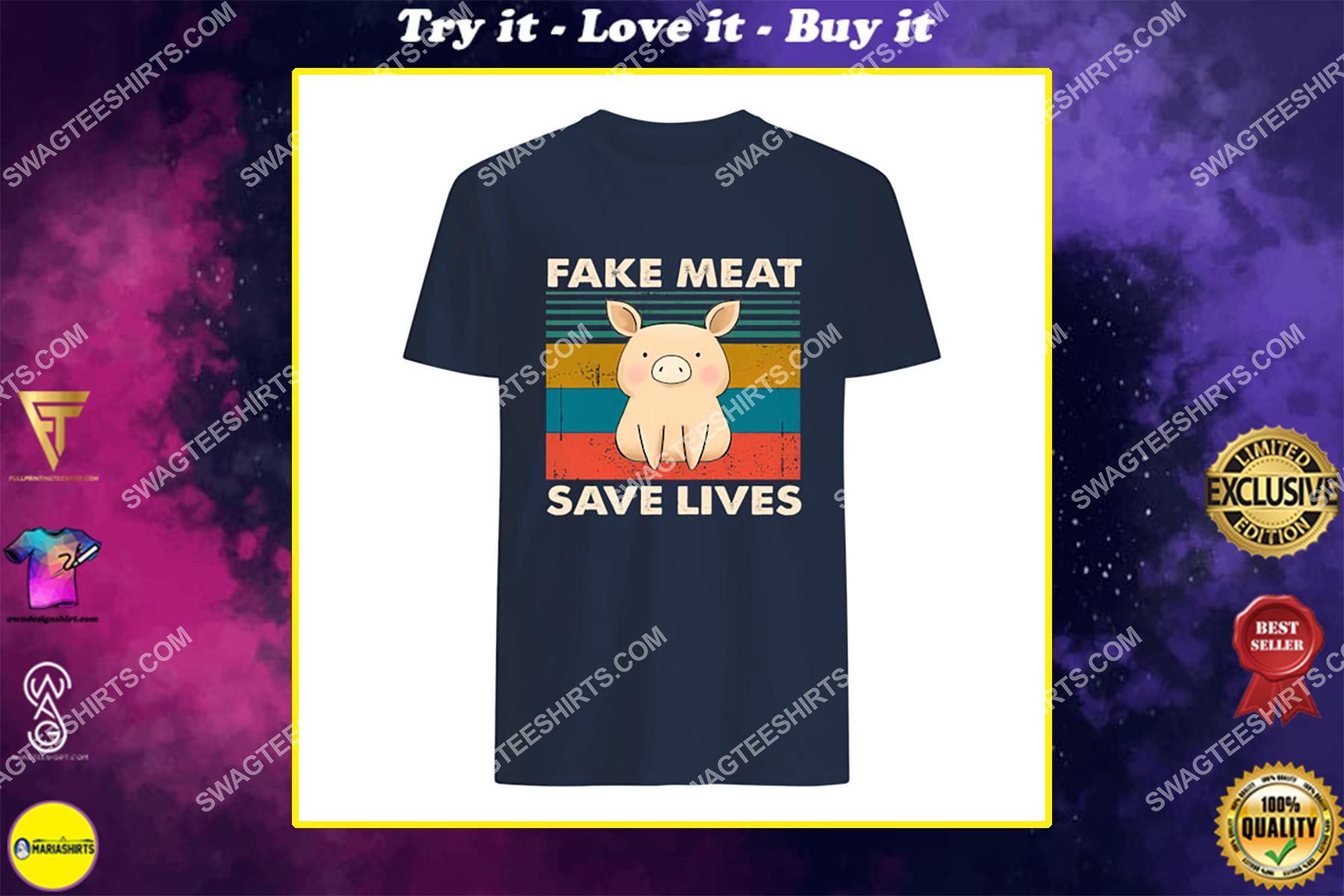 vegan pig fake meat save lives save animals shirt