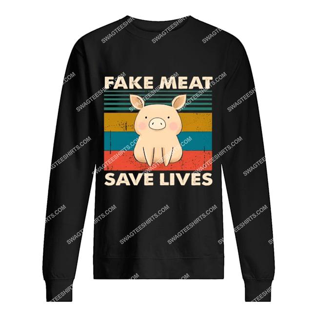 vegan pig fake meat save lives save animals sweatshirt 1