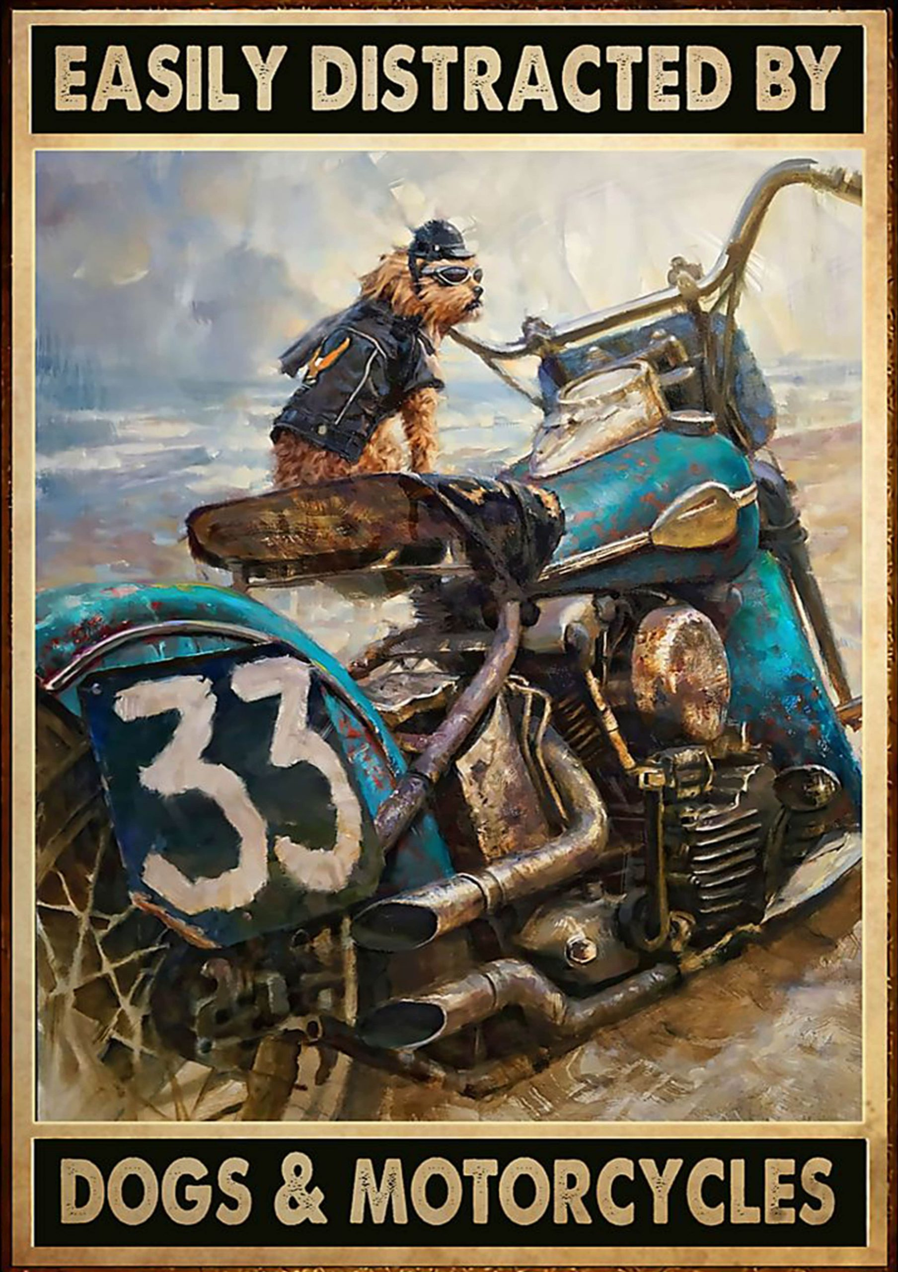 vintage easily distracted by dogs and motorcycles poster 1