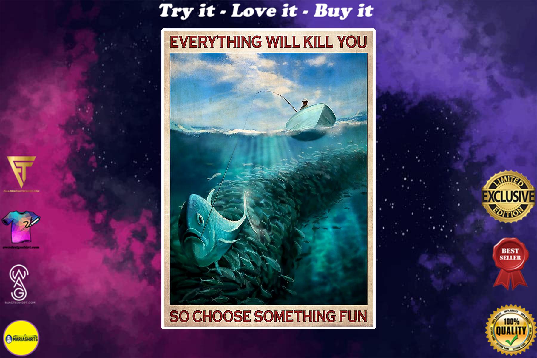 vintage fishing everything will kill you so choose something fun poster