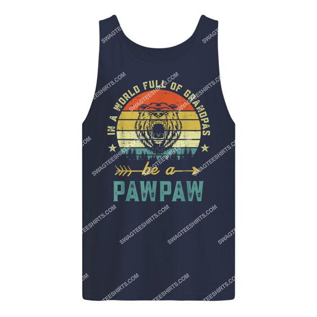 vintage in a world full of grandpas be a pawpaw tank top 1