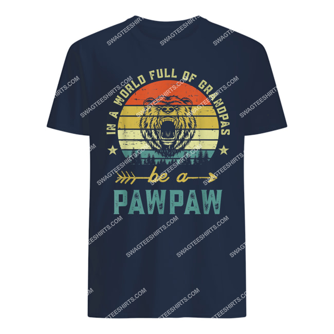 vintage in a world full of grandpas be a pawpaw tshirt 1