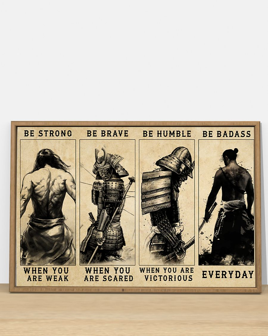 vintage samurai be strong when you are weak be brave when you are scared poster 4