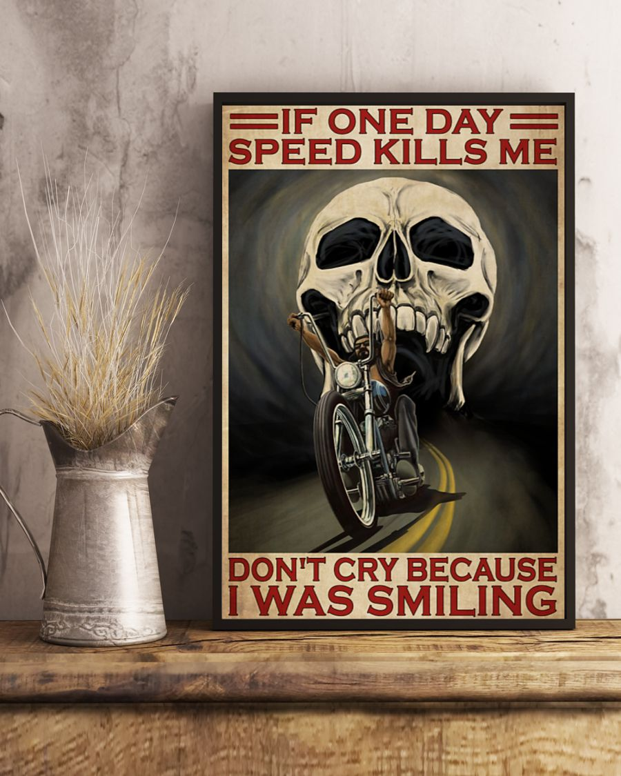 vintage skull if once day speed kills me dont cry because i was smiling poster 4