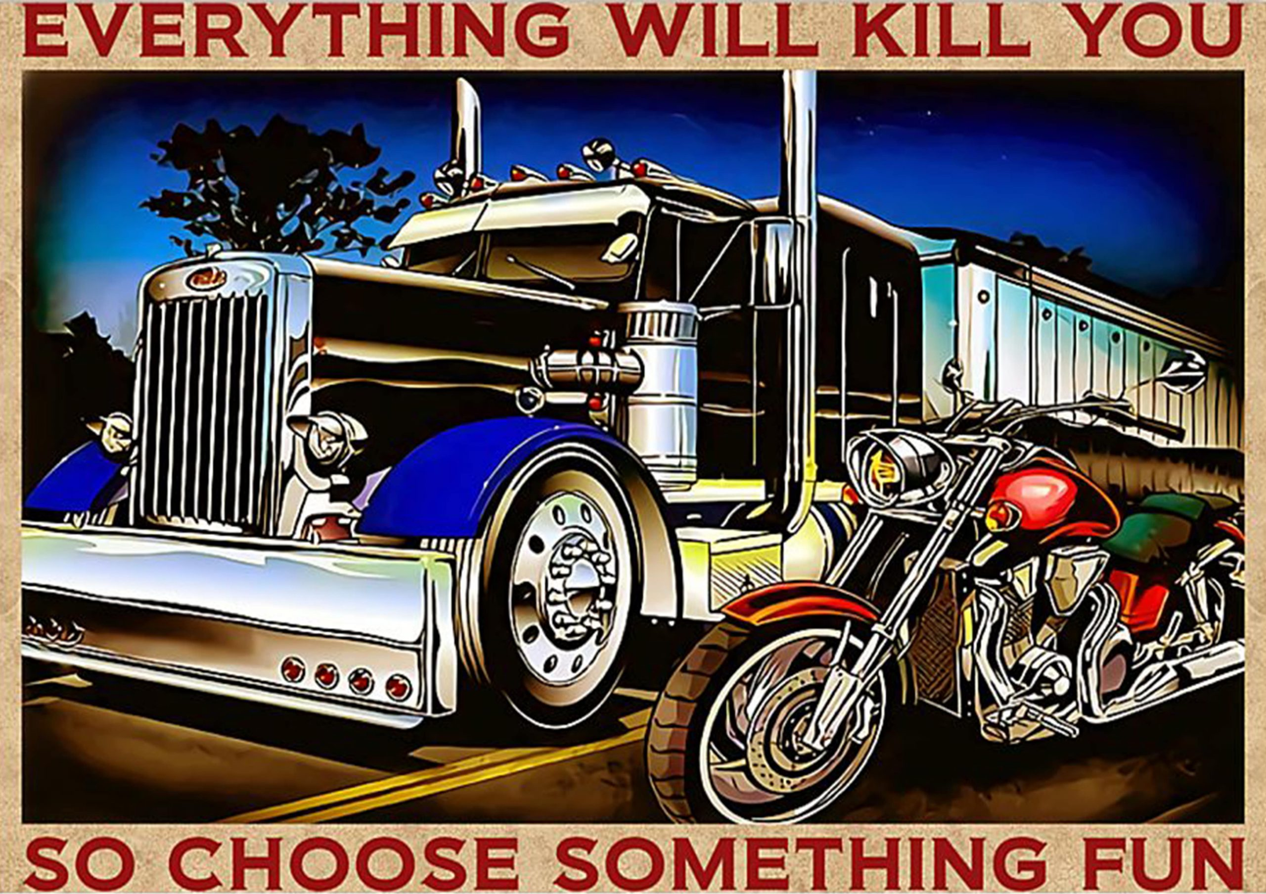 vintage trucker and biker everything will kill you so choose something fun poster 1
