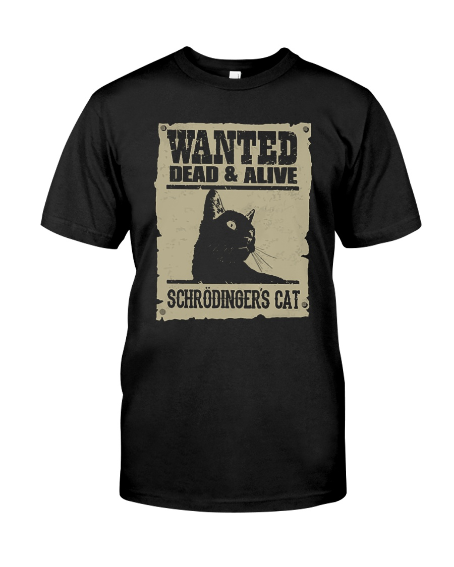 wanted dead and alive schroedingers cat tshirt