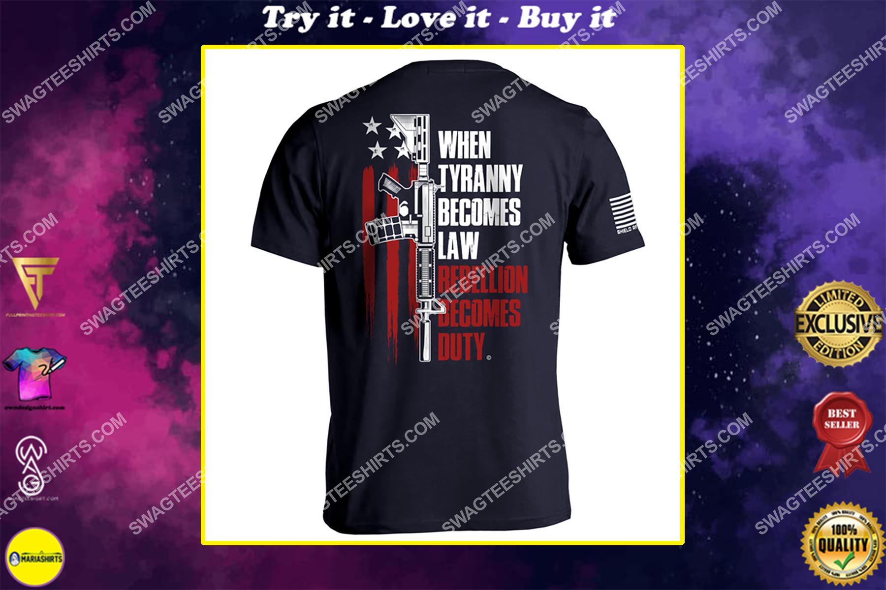 when tyranny becomes law rebellion becomes duty gun control shirt