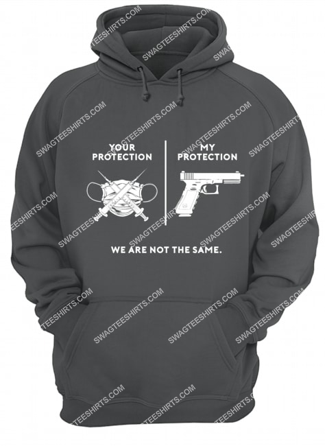 your protection my protection we are not the same politics hoodie 1