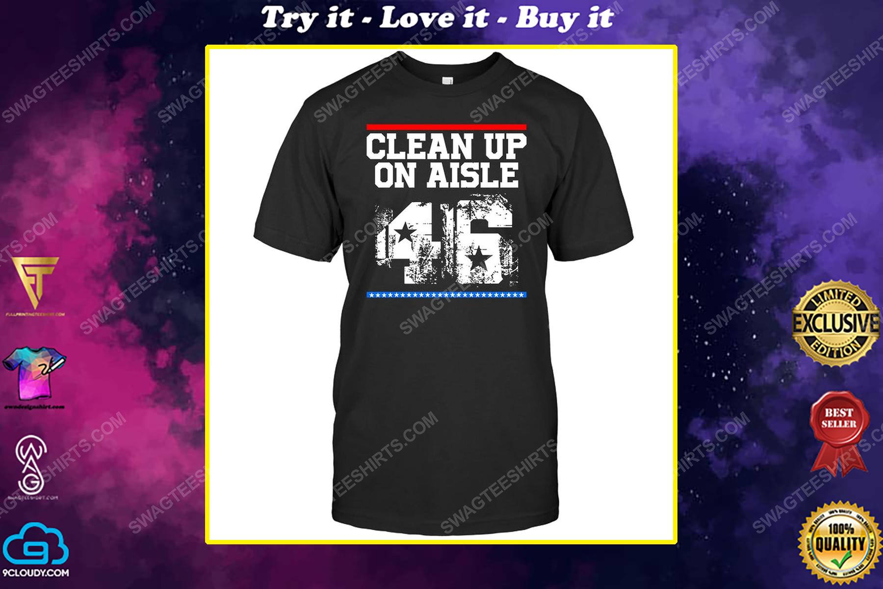 Clean up on aisle 46 political shirt