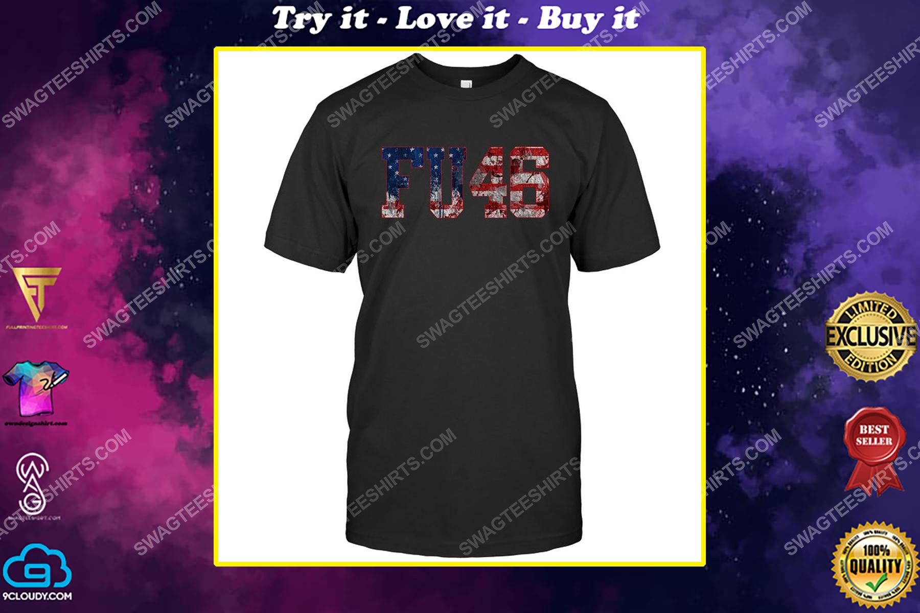FU46 anti biden support trump political shirt
