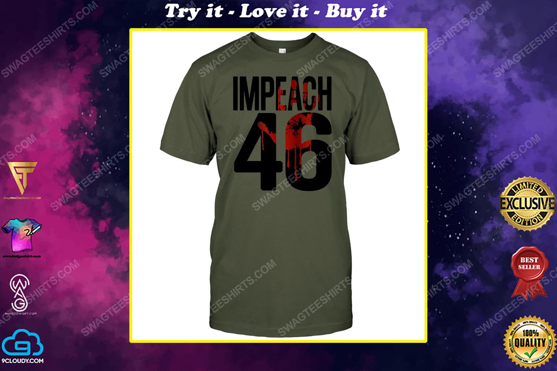 Impeach 46 blood halloween political shirt